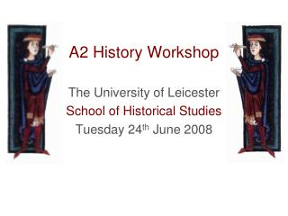 A2 History Workshop The University of Leicester