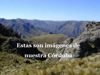 Estas son imágenes de nuestra Córdoba