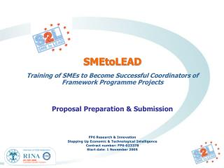 SMEtoLEAD Training of SMEs to Become Successful Coordinators of Framework Programme Projects Proposal Preparation & Sub