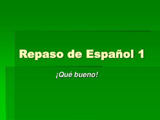 Repaso de Español 1