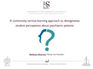 A community service-learning approach to destigmatise student perceptions about psychiatric patients
