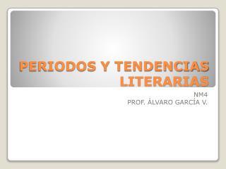 PERIODOS Y TENDENCIAS LITERARIAS