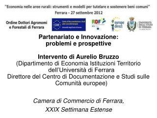 Partenariato e Innovazione:  problemi e prospettive Intervento di Aurelio Bruzzo  (Dipartimento di Economia Istituzioni