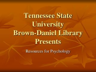 Tennessee State University Brown-Daniel Library Presents