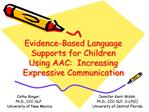 Evidence-Based Language Supports for Children Using AAC:  Increasing Expressive Communication