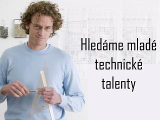 Hledáme mladé technické talenty