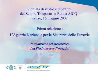 Giornata di studio e dibattito del Settore Trasporto su Rotaia AICQ Firenze, 15 maggio 2008