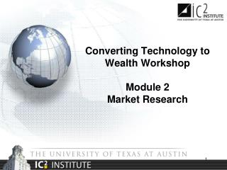 Converting Technology to Wealth Workshop Module 2 Market Research