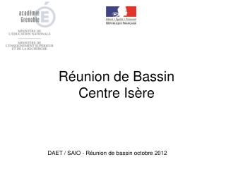 Réunion de Bassin Centre Isère