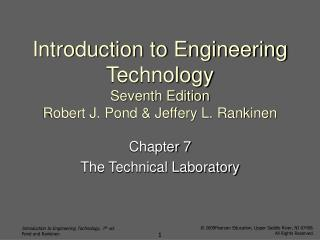Introduction to Engineering Technology Seventh Edition Robert J. Pond & Jeffery L. Rankinen