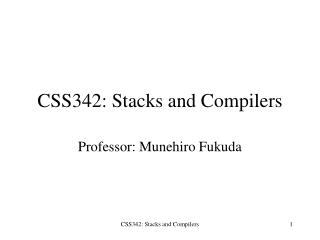 CSS342: Stacks and Compilers