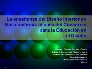 La enseñanza del Diseño Interior en Norteamérica: el caso del Consorcio para la Educación en el Diseño