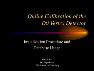 Online Calibration of the  D0 Vertex Detector