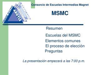 Resumen Escuelas del MSMC                  Elementos comunes                      El proceso de elección Preguntas La p