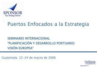 Guatemala. 22-24 de marzo de 2006