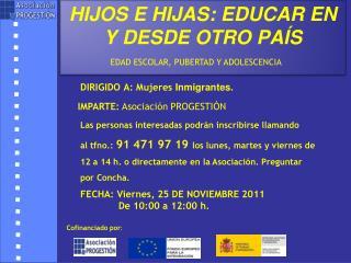 HIJOS E HIJAS: EDUCAR EN Y DESDE OTRO  PAÍS