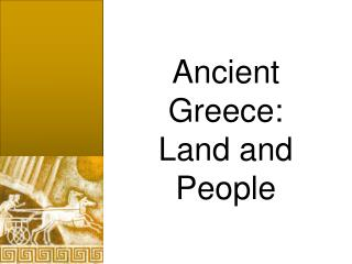 Ancient Greece: Land and People
