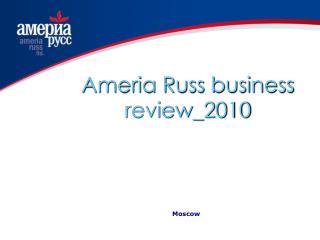 Ameria Russ business review_2010