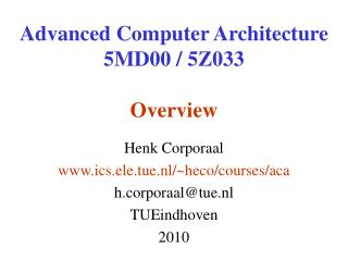 Advanced Computer Architecture 5MD00 / 5Z033 Overview