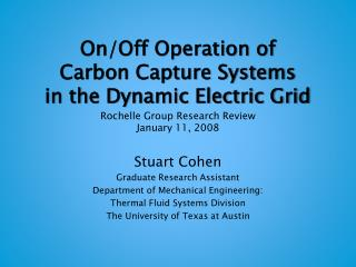 On/Off Operation of  Carbon Capture Systems in the Dynamic Electric Grid  Rochelle Group  Research Review January 11,