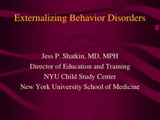 Externalizing Behavior Disorders