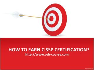 HOW TO EARN CISSP CERTIFICATION?
