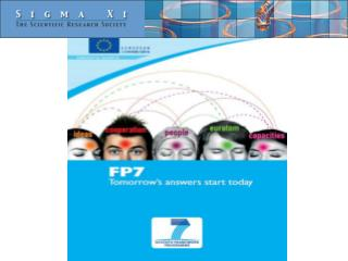 FP7 IN A NUTSHELL  FP7 is the short name for the Seventh Framework Program for Research and Technological Development.
