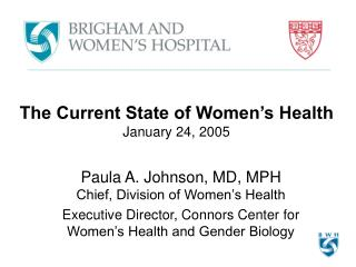 The Current State of Women's Health January 24, 2005