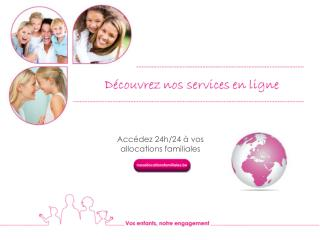 Acc�dez 24h/24 � vos allocations familiales
