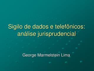 Sigilo de dados e telefônicos: análise jurisprudencial