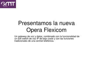 Presentamos la nueva Opera Flexicom