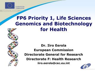 FP6 Priority 1, Life Sciences Genomics and Biotechnology for Health