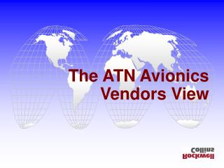 The ATN Avionics Vendors View
