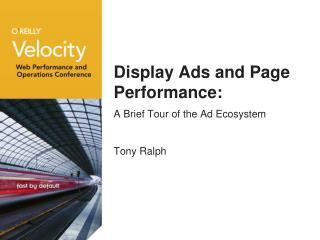 Display Ads and Page Performance: