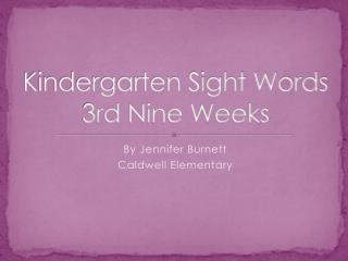 Kindergarten Sight Words 3rd Nine Weeks