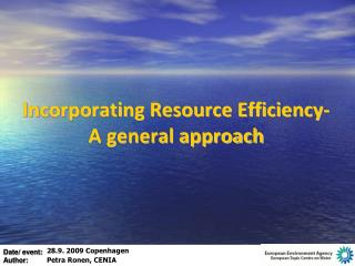 Incorporating Resource Efficiency-A general approach