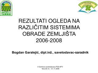 R EZULTATI OGLEDA NA RAZLIČITIM SISTEMIMA OBRADE ZEMLJIŠTA 2006-2008