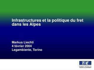 Infrastructures et la politique du fret dans les Alpes