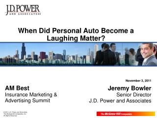 November 3, 2011 Jeremy Bowler Senior Director J.D. Power and Associates