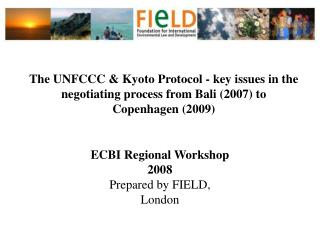 The UNFCCC & Kyoto Protocol - key issues in the negotiating process from Bali (2007) to Copenhagen (2009)