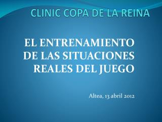 CLINIC COPA DE LA REINA
