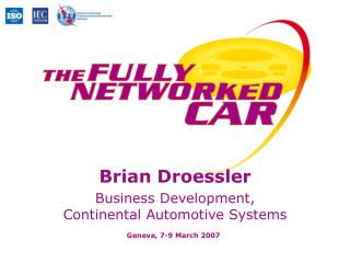 Brian Droessler Business Development, Continental Automotive Systems