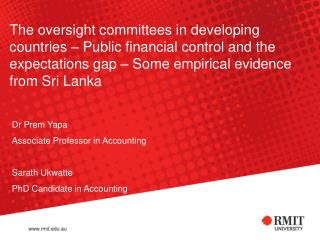 Dr Prem Yapa  Associate Professor in Accounting  Sarath Ukwatte  PhD Candidate in Accounting