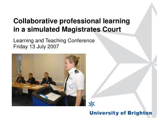 Collaborative professional learning in a simulated Magistrates Court