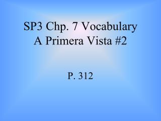 SP3 Chp. 7 Vocabulary A Primera Vista #2