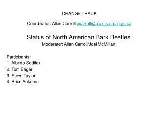 CHANGE TRACK Coordinator: Allan Carroll  acarroll@pfc.cfs.nrcan.gc.ca