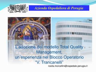 L�adozione del modello Total Quality Management,   un�esperienza nel Blocco Operatorio  �V. Trancanelli�