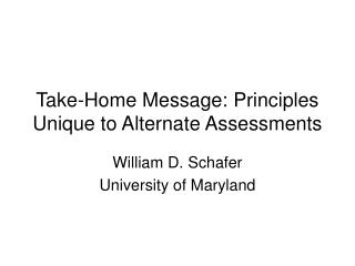 Take-Home Message: Principles Unique to Alternate Assessments