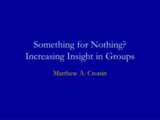 Something for Nothing? Increasing Insight in Groups