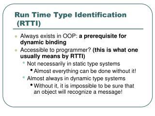 Run Time Type Identification  (RTTI)